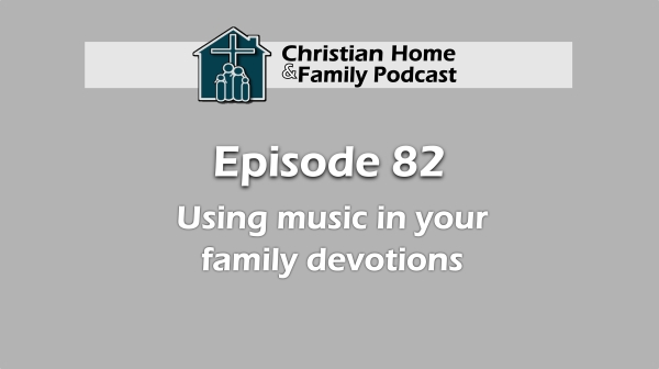 Include music in family devotions