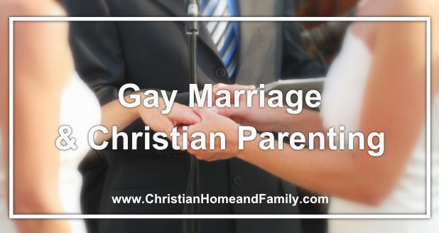 Gay marriage and christian parenting